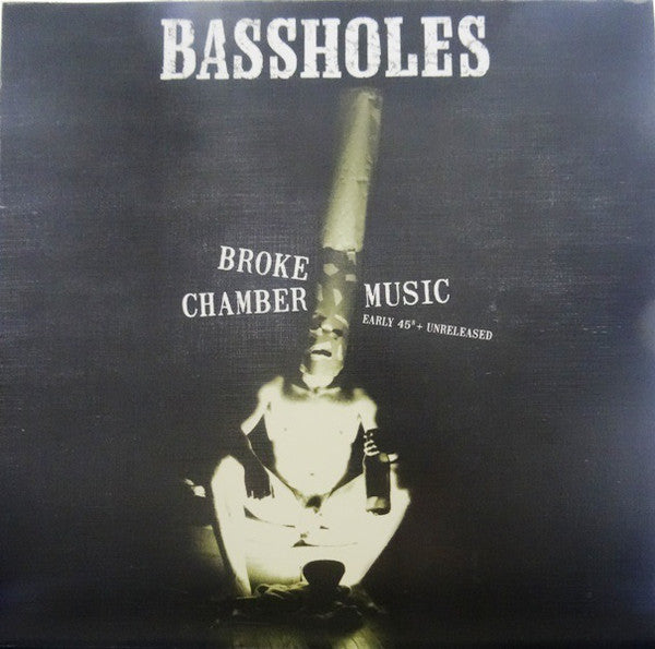 Bassholes - Broke Chamber Music (Early 45s + Unreleased) (2xLP, Comp, Ltd) - NEW