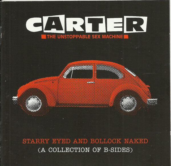 Carter The Unstoppable Sex Machine - Starry Eyed And Bollock Naked (A Collection Of B-Sides) (CD, Comp) - USED