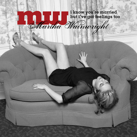 Martha Wainwright - I Know You're Married But I've Got Feelings Too (CD, Album) - USED