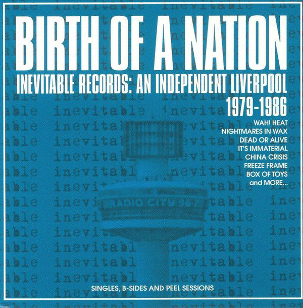 Various - Birth Of A Nation: Inevitable Records - An Independent Liverpool 1979-1986 (3xCD, Album, Comp, Dlx, RM) - NEW