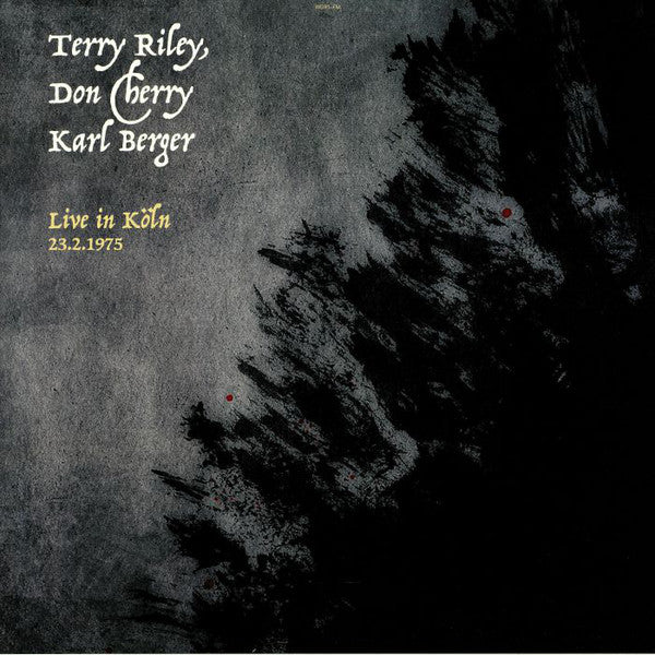 Terry Riley, Don Cherry, Karl Berger - Live In Köln 23.2.1975 (2xLP) - NEW