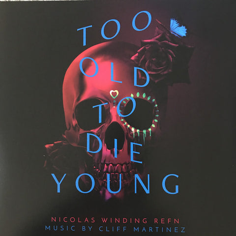 Cliff Martinez - Too Old To Die Young (Original Series Soundtrack) (2xLP, Album) - NEW
