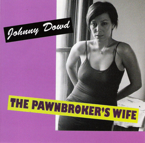 Johnny Dowd - The Pawnbroker's Wife (CD, Album) - USED