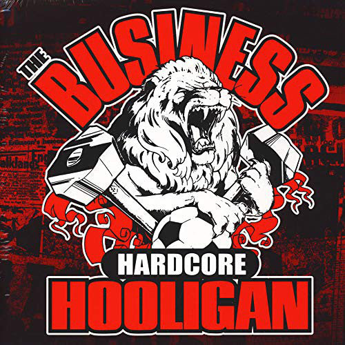 The Business - Hardcore Hooligan (LP, Comp, RE, Gat) - NEW