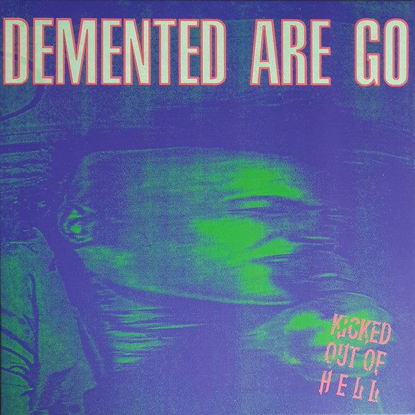 Demented Are Go - Kicked Out Of Hell (LP, Album, Ltd, RE, Gre) - NEW