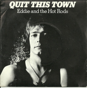 "Eddie And The Hot Rods - Quit This Town (7"") - USED"
