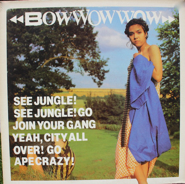 Bow Wow Wow - See Jungle! See Jungle! Go Join Your Gang Yeah, City All Over! Go Ape Crazy! (LP) - USED