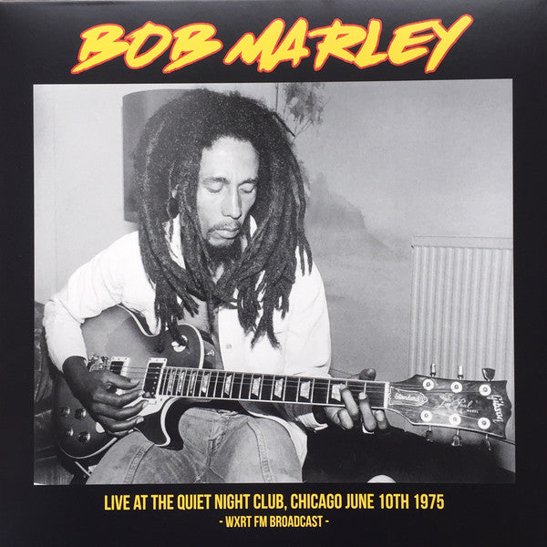 Bob Marley - Live At The Quiet Night Club, Chicago June 10th 1975 - WXRT FM Broadcast - (LP, Album, Ltd, P/Unofficial) - NEW