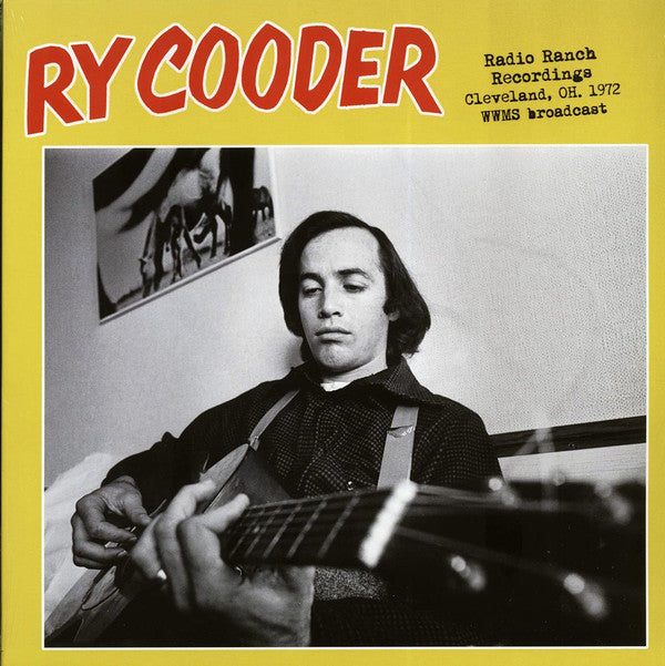 Ry Cooder - Radio Ranch Recordings (Cleveland, OH December 12, 1972) (LP, Ltd, Unofficial) - NEW