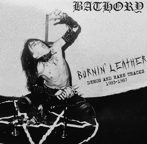 "Bathory - Burnin' Leather Demos And Rare Tracks (12"", Unofficial) - NEW"