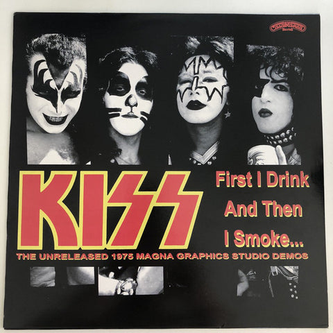 Kiss - First I Drink And Then I Smoke: The Unreleased 1975 Magna Graphics Studio Demos (LP, Album, Unofficial, Pin) - NEW