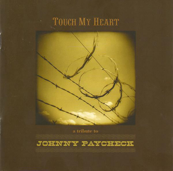 Various - Touch My Heart: A Tribute To Johnny Paycheck (CD, Album) - USED