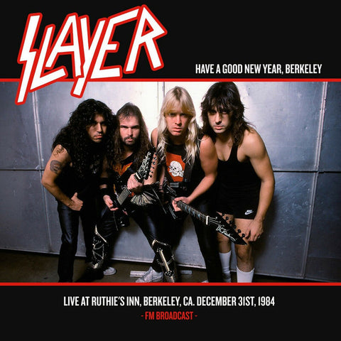 Slayer - Have A Good New Year, Berkeley - Live At Ruthie's Inn, Berkeley, CA. December 31st, 1984 - FM Broadcast - (LP, Ltd, Unofficial, Liv) - NEW