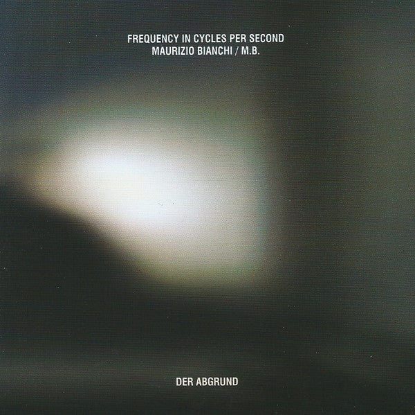 Frequency In Cycles Per Second & Maurizio Bianchi / M.B.* - Der Abgrund (CD, Album) - NEW