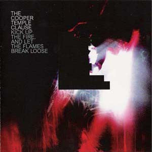 The Cooper Temple Clause - Kick Up The Fire, And Let The Flames Break Loose (CD, Album, Copy Prot.) - USED