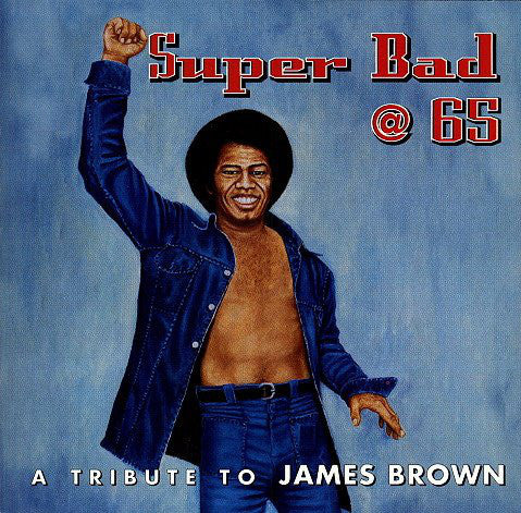 Various - Super Bad @ 65: A Tribute To James Brown (CD, Comp) - USED