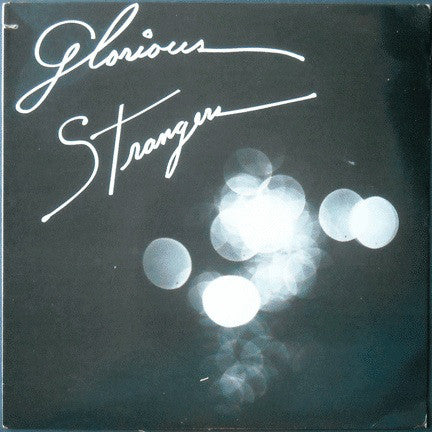Glorious Strangers - Glorious Strangers (LP, Album) - USED