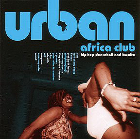 Various - Urban Africa Club - Hip Hop Dancehall And Kwaito (CD, Comp) - NEW