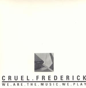 Cruel Frederick - We.Are.The.Music.We.Play (CD, Album) - USED