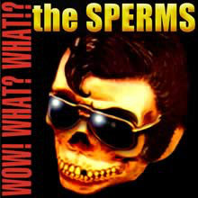 The Sperms - Wow! What? What!? (CD, Album) - USED