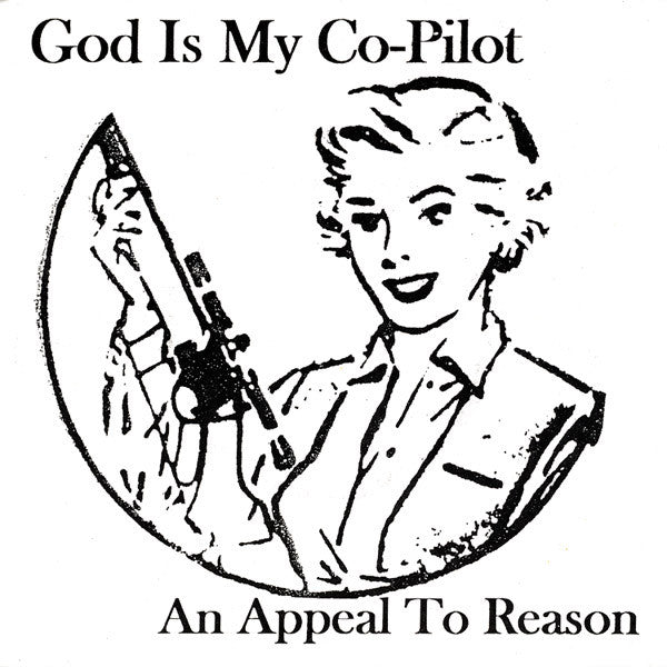 "God Is My Co-Pilot - An Appeal To Reason (7"") - USED"