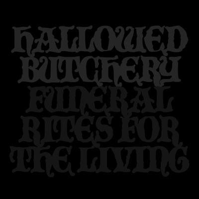 Hallowed Butchery - Funeral Rites For The Living (LP, Album, Ltd) - USED