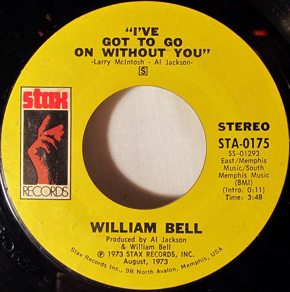 "William Bell - I've Got To Go On Without You / You've Got The Kind Of Love I Need (7"") - USED"
