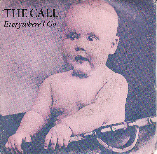 "The Call - Everywhere I Go (7"", Single) - USED"