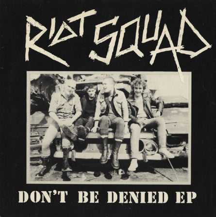 "Riot Squad (2) - Don't Be Denied EP (7"", EP) - USED"