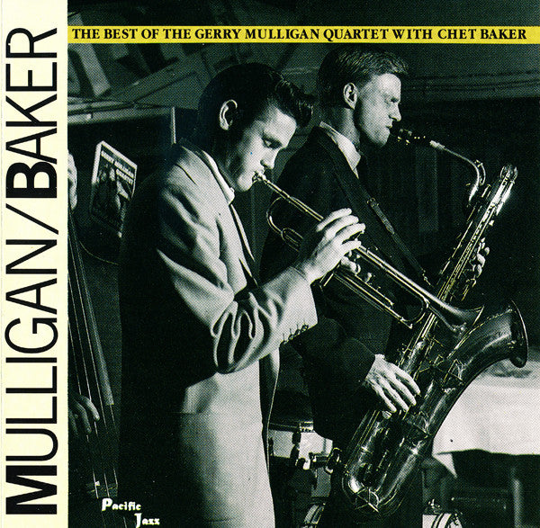 Mulligan* / Baker* - The Best Of The Gerry Mulligan Quartet With Chet Baker (CD, Comp) - USED