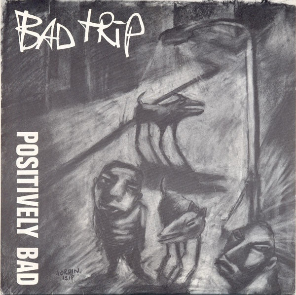 "Bad Trip - Positively Bad (7"", EP) - USED"