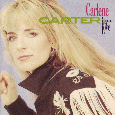 Carlene Carter - I Fell In Love (CD, Album) - NEW