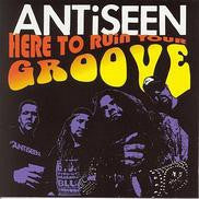 Antiseen - Here To Ruin Your Groove (LP, Album) - USED