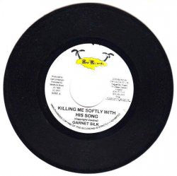 "Garnet Silk* - Killing Me Softly With His Song (7"", RP) - USED"