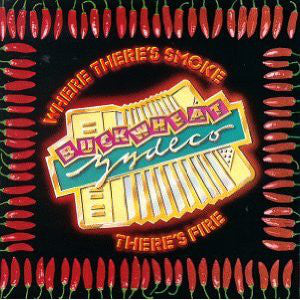 Buckwheat Zydeco - Where There's Smoke There's Fire (CD, Album) - USED