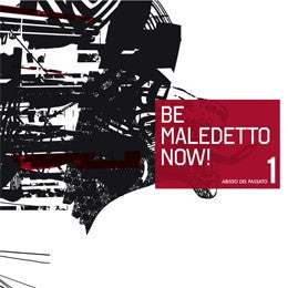 Be Maledetto Now! - Abisso Del Passato 1 (LP) - NEW