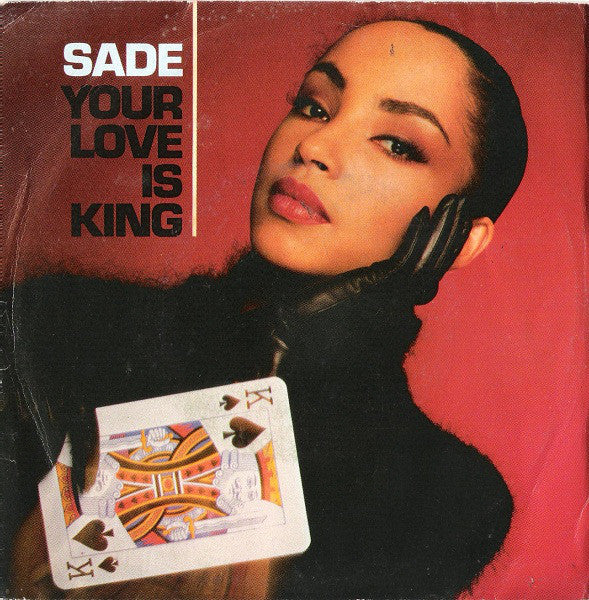 "Sade - Your Love Is King (7"") - USED"