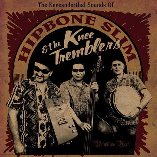 Hipbone Slim And The Knee Tremblers - The Kneeanderthal Sounds Of (LP, Album) - NEW