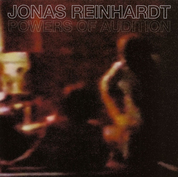 Jonas Reinhardt - Powers Of Audition (LP, Album) - NEW