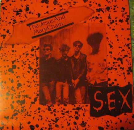 The Jesus And Mary Chain - Sex (LP, Unofficial) - USED