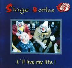 Stage Bottles - I'll Live My Life (CD, Album) - NEW