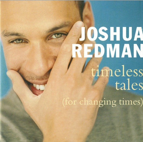 Joshua Redman - Timeless Tales (For Changing Times) (CD, Album) - USED