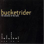 Bucketrider - The Adoration Of The Lamb (CD, Album) - USED