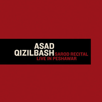 Asad Qizilbash - Sarod Recital - Live In Peshawar (CD, Album, Ver) - USED