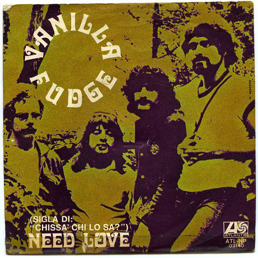 "Vanilla Fudge - Need Love / The Windmills Of Your Mind (7"") - USED"