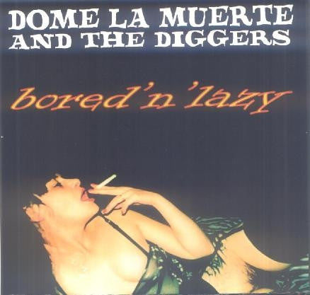 "Dome La Muerte And The Diggers / The Headbangers (3) - Bored 'n' Lazy / Hate Song (7"", Single) - NEW"