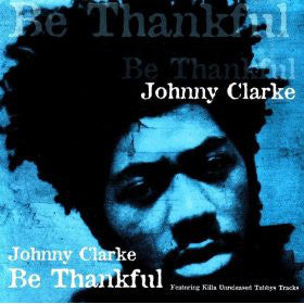 Johnny Clarke - Be Thankful (CD, Comp) - NEW