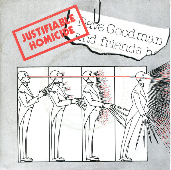 "Dave Goodman And Friends - Justifiable Homicide (7"") - USED"