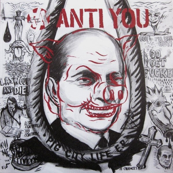 "Anti You - Pig City Life E.P. (7"", S/Sided, EP) - USED"