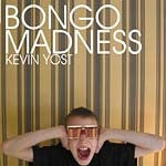 Kevin Yost - Bongo Madness (CD, Mixed) - NEW